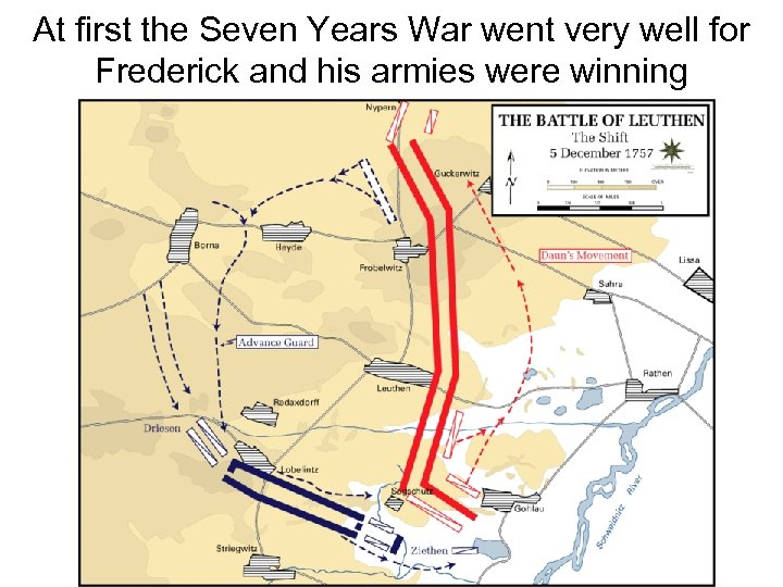At first the Seven Years War went very well for Frederick and his armies