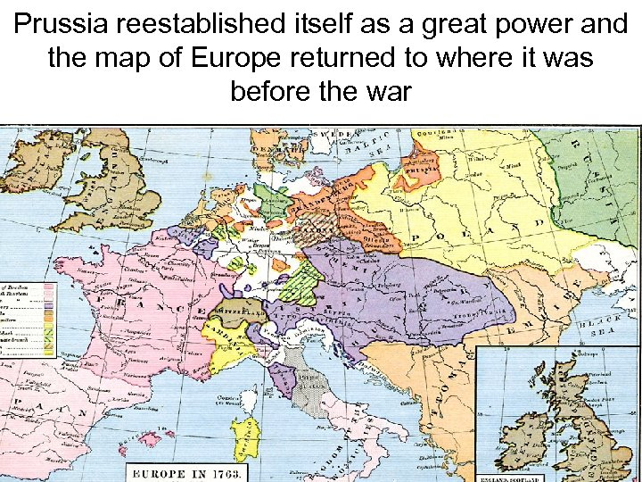 Prussia reestablished itself as a great power and the map of Europe returned to