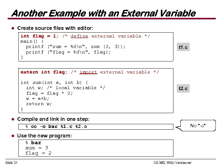 Another Example with an External Variable l Create source files with editor: int flag