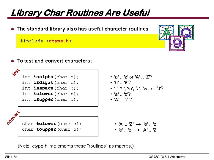 Library Char Routines Are Useful The standard library also has useful character routines l