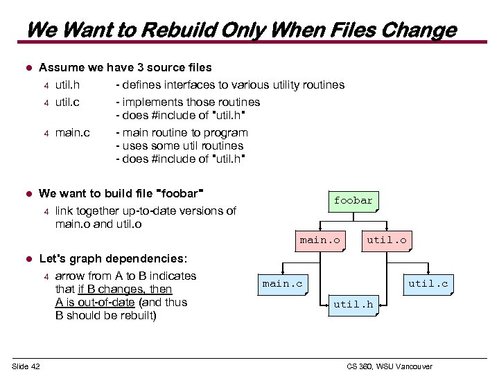 We Want to Rebuild Only When Files Change l Assume we have 3 source