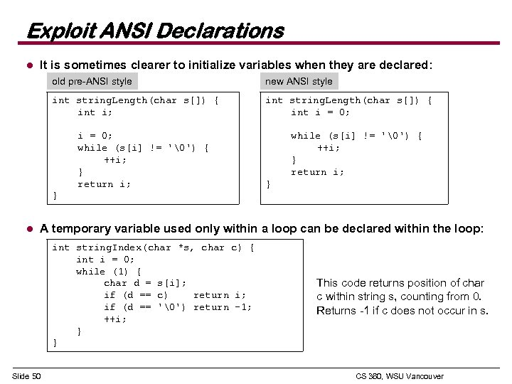 Exploit ANSI Declarations l It is sometimes clearer to initialize variables when they are