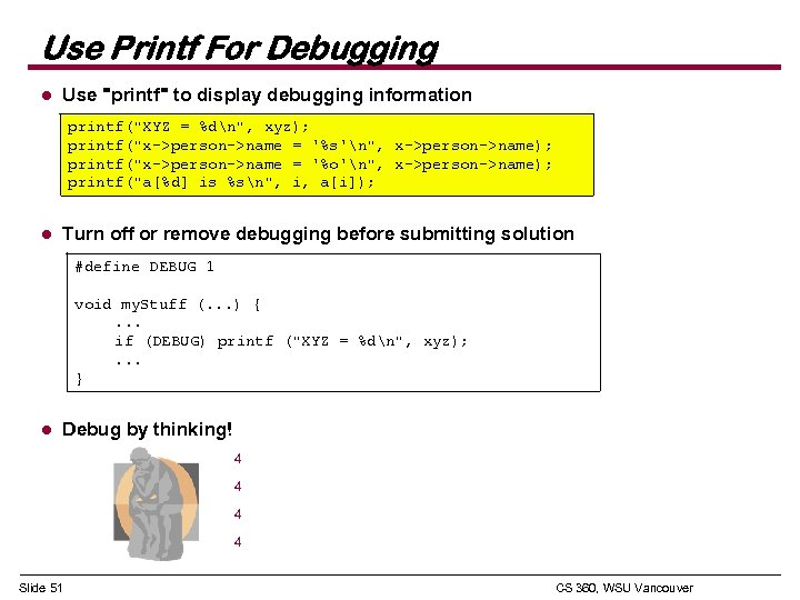 Use Printf For Debugging l Use