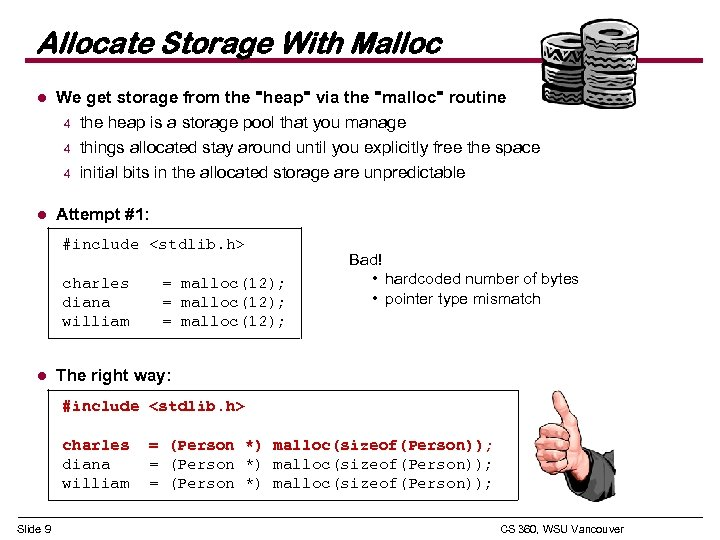 Allocate Storage With Malloc l We get storage from the