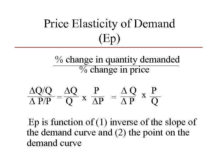 Price Elasticity of Demand (Ep) % change in quantity demanded % change in price