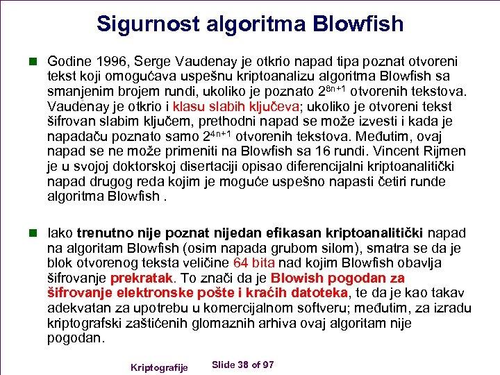 Sigurnost algoritma Blowfish n Godine 1996, Serge Vaudenay je otkrio napad tipa poznat otvoreni