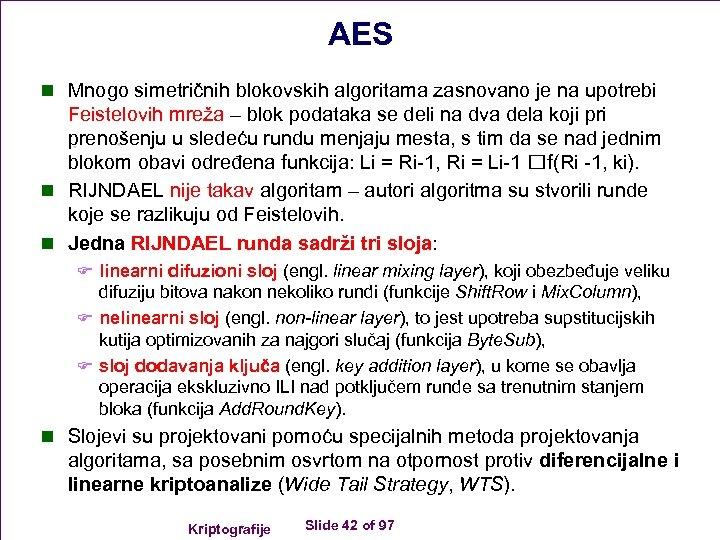 AES n Mnogo simetričnih blokovskih algoritama zasnovano je na upotrebi Feistelovih mreža – blok