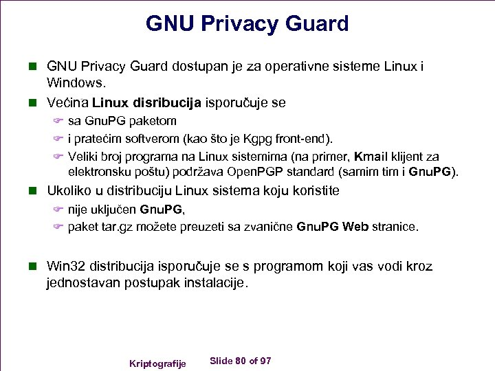GNU Privacy Guard n GNU Privacy Guard dostupan je za operativne sisteme Linux i