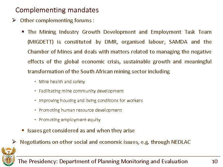 Complementing mandates Ø Other complementing forums : § The Mining Industry Growth Development and