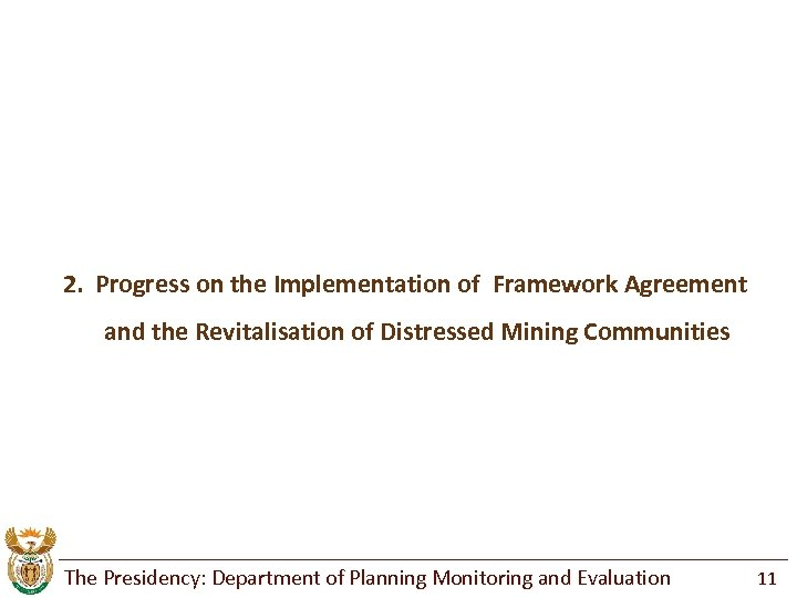 2. Progress on the Implementation of Framework Agreement and the Revitalisation of Distressed Mining