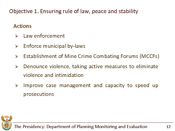 Objective 1. Ensuring rule of law, peace and stability Actions Ø Law enforcement Ø