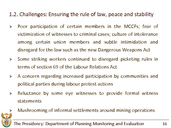 1. 2. Challenges: Ensuring the rule of law, peace and stability Ø Poor participation