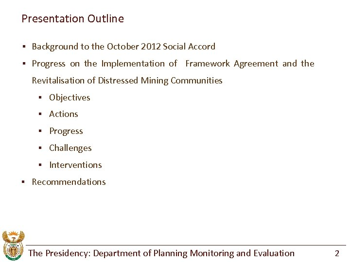 Presentation Outline § Background to the October 2012 Social Accord § Progress on the