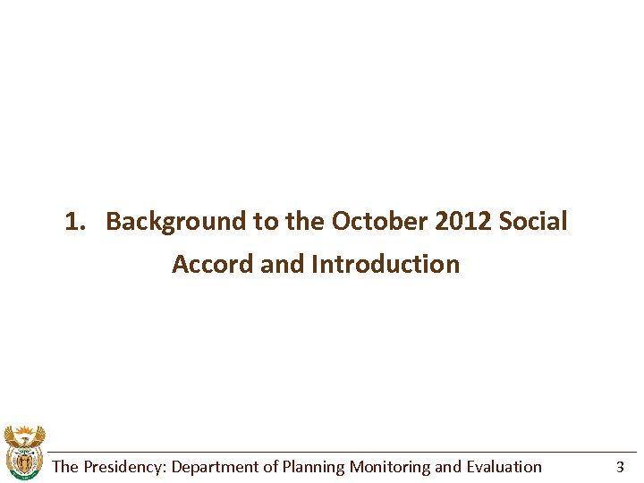 1. Background to the October 2012 Social Accord and Introduction The Presidency: Department of