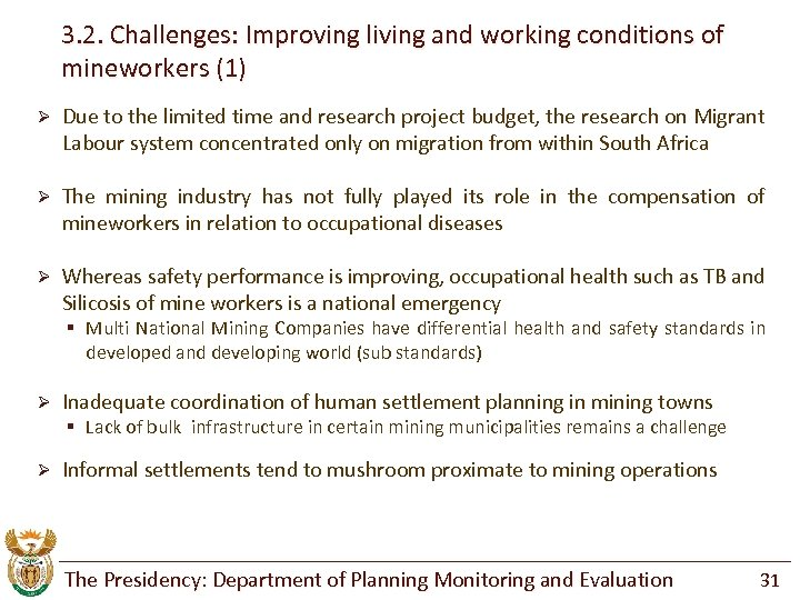 3. 2. Challenges: Improving living and working conditions of mineworkers (1) Ø Due to