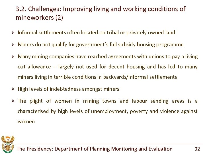 3. 2. Challenges: Improving living and working conditions of mineworkers (2) Ø Informal settlements