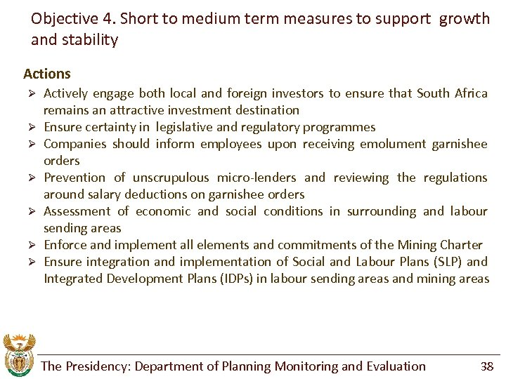 Objective 4. Short to medium term measures to support growth and stability Actions Ø