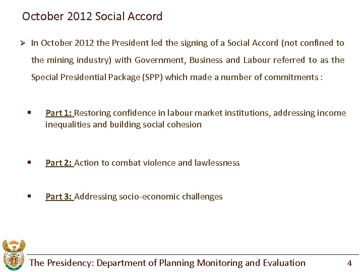 October 2012 Social Accord Ø In October 2012 the President led the signing of