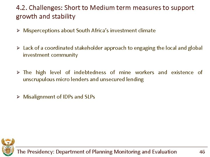 4. 2. Challenges: Short to Medium term measures to support growth and stability Ø