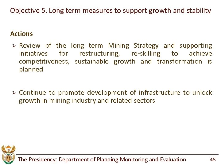 Objective 5. Long term measures to support growth and stability Actions Ø Review of