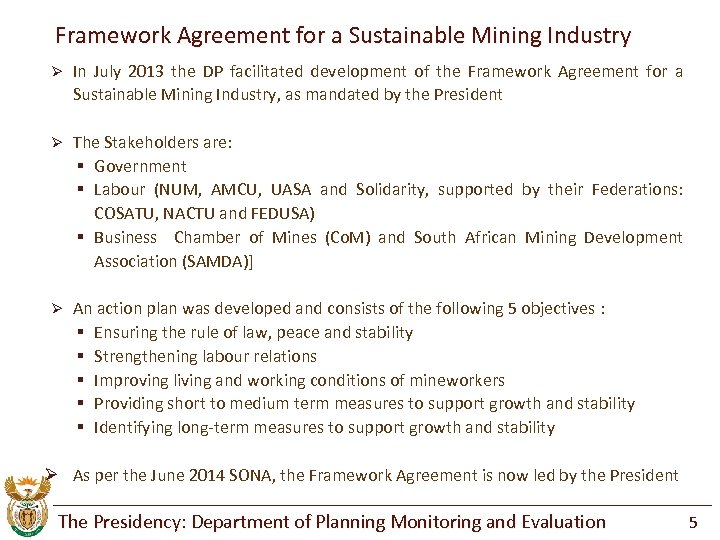 Framework Agreement for a Sustainable Mining Industry Ø In July 2013 the DP facilitated