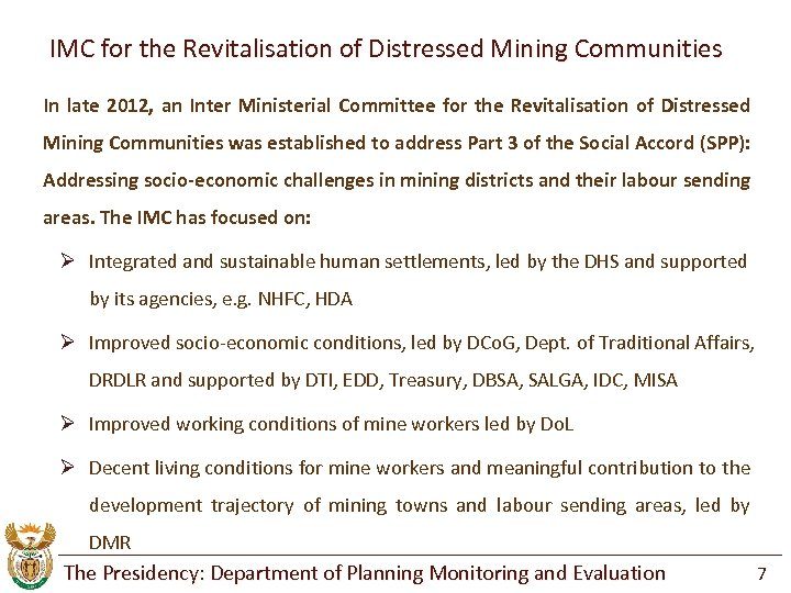 IMC for the Revitalisation of Distressed Mining Communities In late 2012, an Inter Ministerial