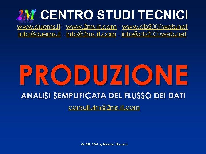 CENTRO STUDI TECNICI www. duems. it - www. 2 ms-it. com - www. db