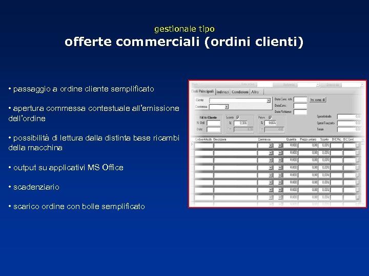 gestionale tipo offerte commerciali (ordini clienti) • passaggio a ordine cliente semplificato • apertura