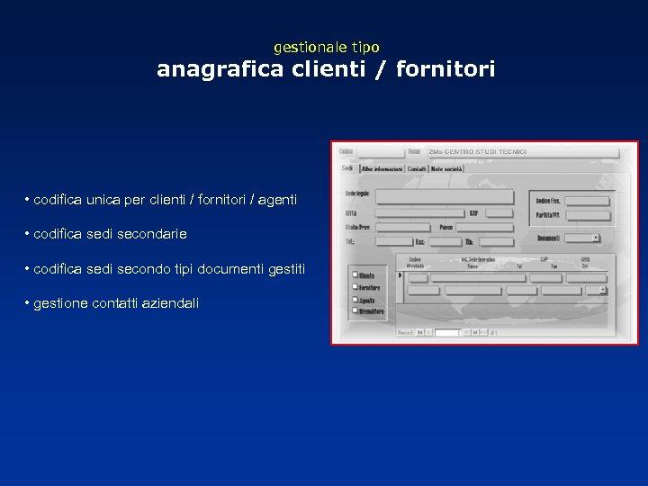 gestionale tipo anagrafica clienti / fornitori • codifica unica per clienti / fornitori /