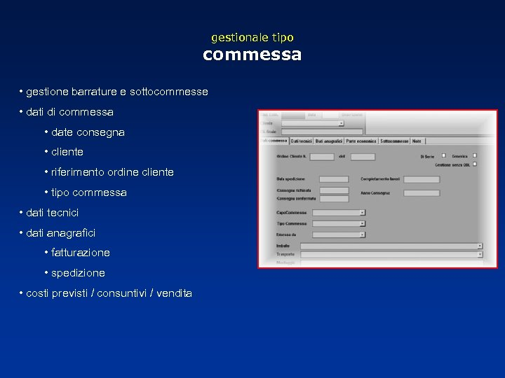 gestionale tipo commessa • gestione barrature e sottocommesse • dati di commessa • date