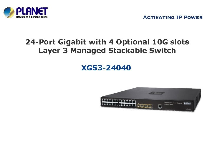 24 -Port Gigabit with 4 Optional 10 G slots Layer 3 Managed Stackable Switch