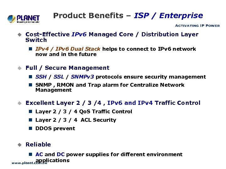 Product Benefits – ISP / Enterprise u Cost-Effective IPv 6 Managed Core / Distribution