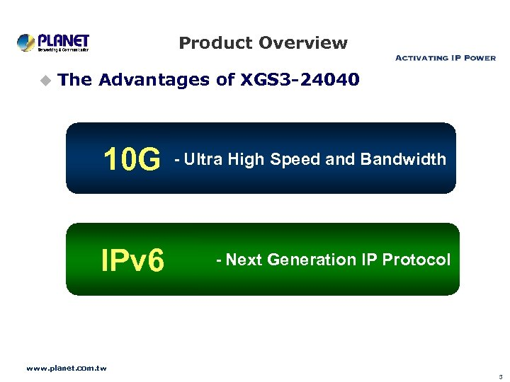 Product Overview u The Advantages of XGS 3 -24040 10 G - Ultra High