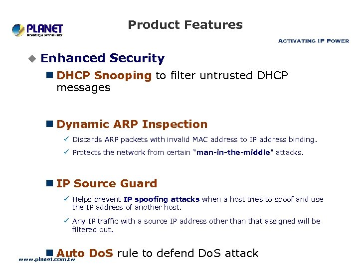 Product Features u Enhanced Security n DHCP Snooping to filter untrusted DHCP messages n
