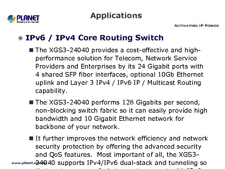 Applications u IPv 6 / IPv 4 Core Routing Switch n The XGS 3