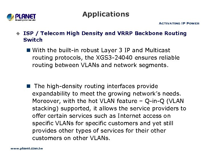 Applications u ISP / Telecom High Density and VRRP Backbone Routing Switch n With