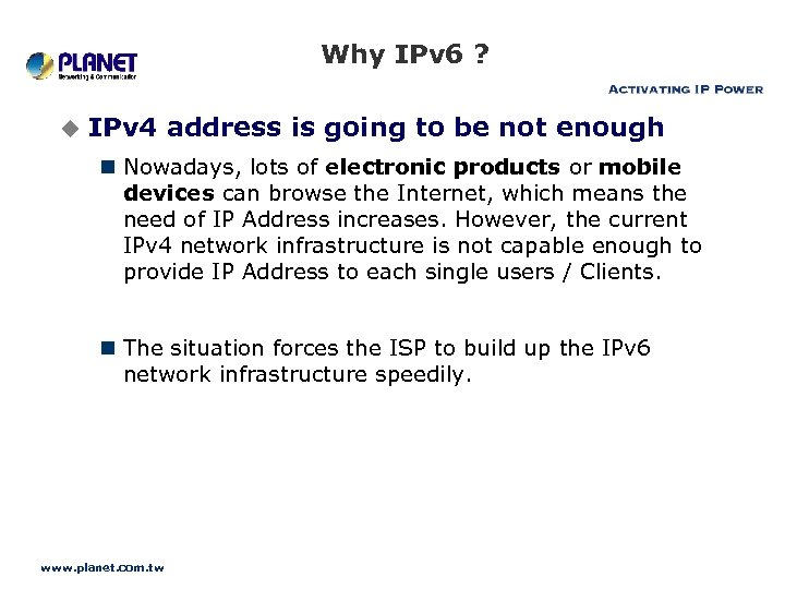 Why IPv 6 ? u IPv 4 address is going to be not enough