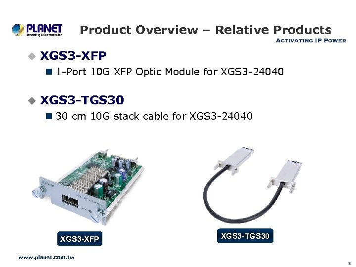 Product Overview – Relative Products u XGS 3 -XFP n 1 -Port 10 G