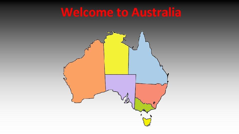 Welcome to Australia