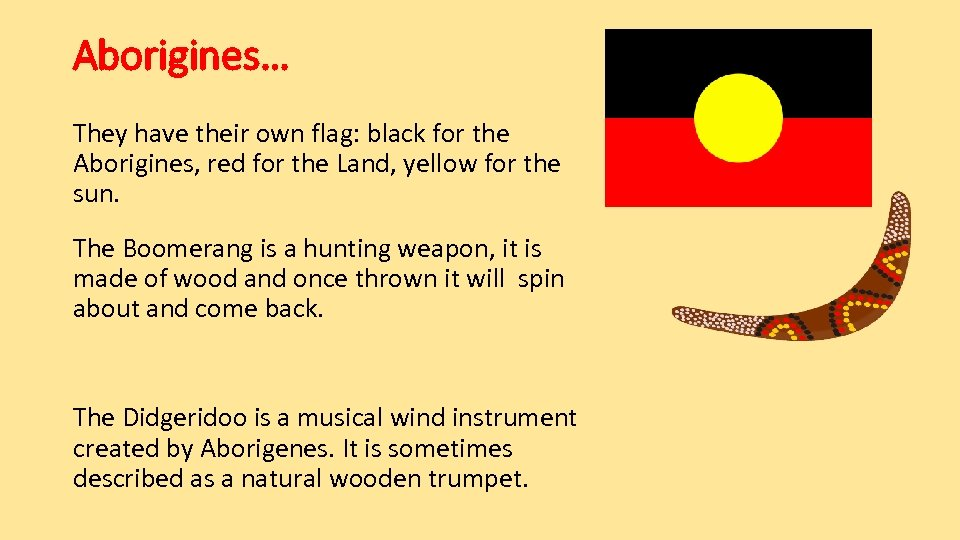 Aborigines… They have their own flag: black for the Aborigines, red for the Land,