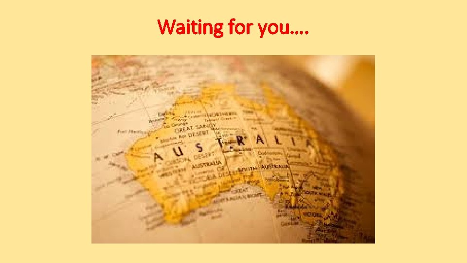 Waiting for you….