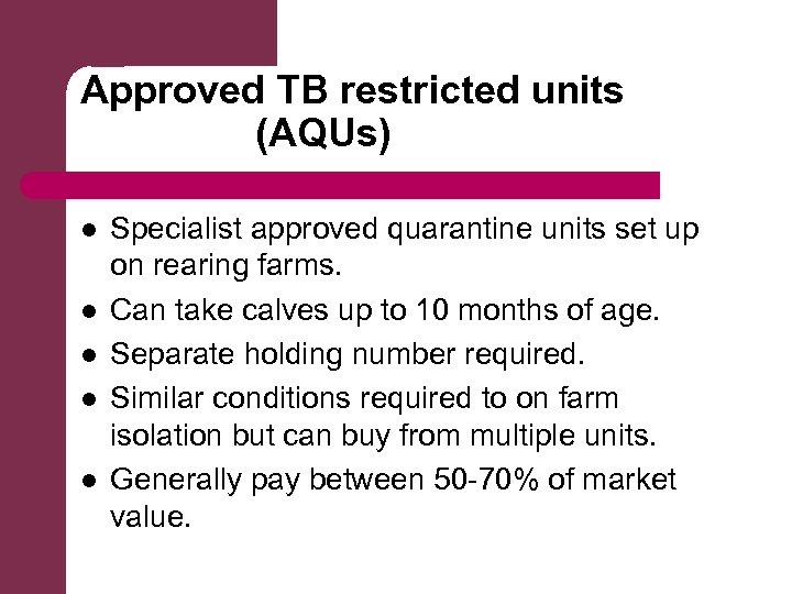 Approved TB restricted units (AQUs) l l l Specialist approved quarantine units set up