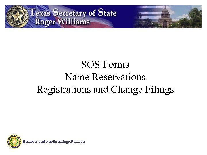 SOS Forms Name Reservations Registrations and Change Filings Business and Public Filings Division