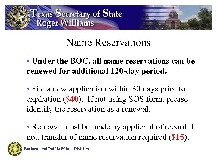Name Reservations • Under the BOC, all name reservations can be renewed for additional
