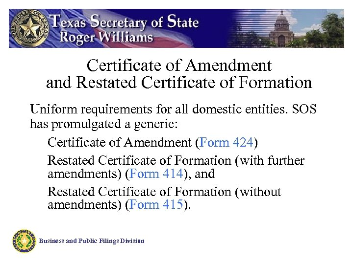 Certificate of Amendment and Restated Certificate of Formation Uniform requirements for all domestic entities.