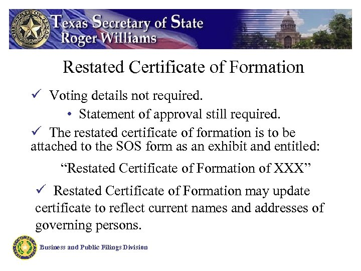 Restated Certificate of Formation ü Voting details not required. • Statement of approval still