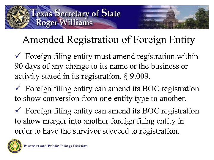 Amended Registration of Foreign Entity ü Foreign filing entity must amend registration within 90