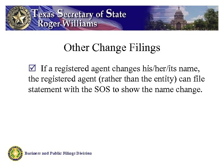 Other Change Filings þ If a registered agent changes his/her/its name, the registered agent