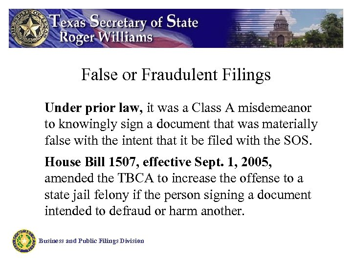 False or Fraudulent Filings Under prior law, it was a Class A misdemeanor to