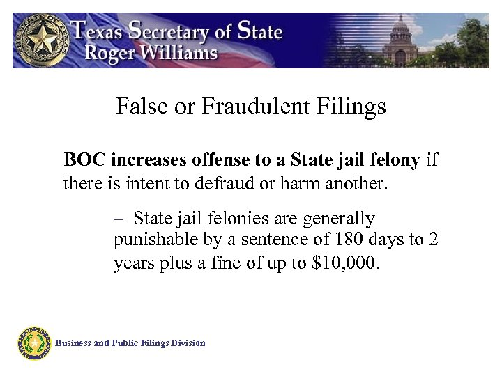 False or Fraudulent Filings BOC increases offense to a State jail felony if there